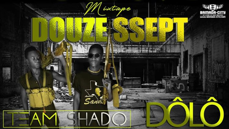 TEAM SHADO - DOUZE SSEPT (Mixtape Complète)