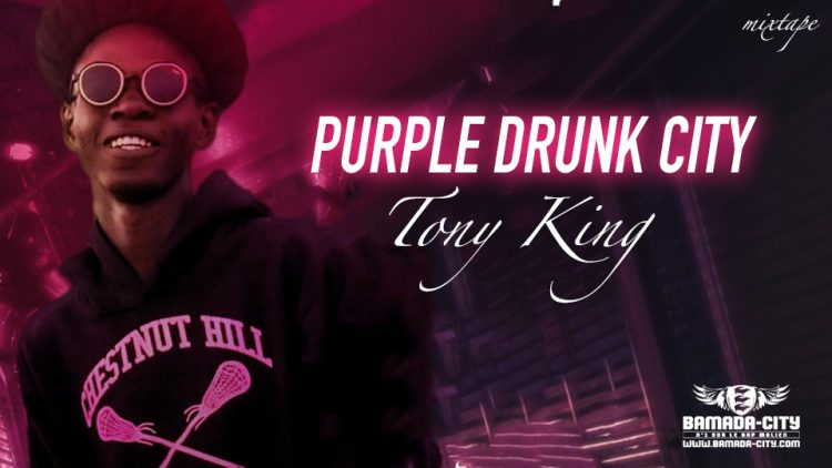TONY KING - PURPLE DRUNK CITY
