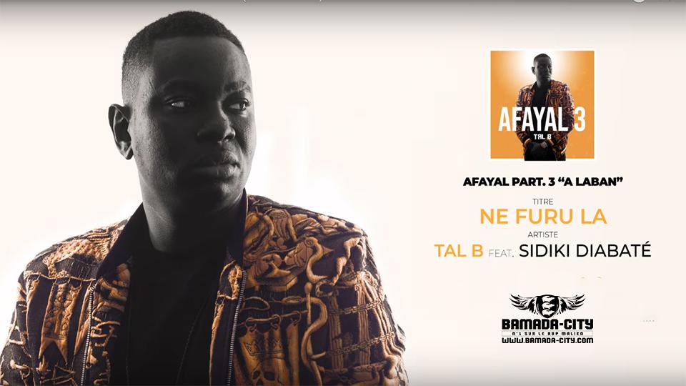 Tal B Feat. Sidiki Diabaté - Ne Furula (Son Officiel)
