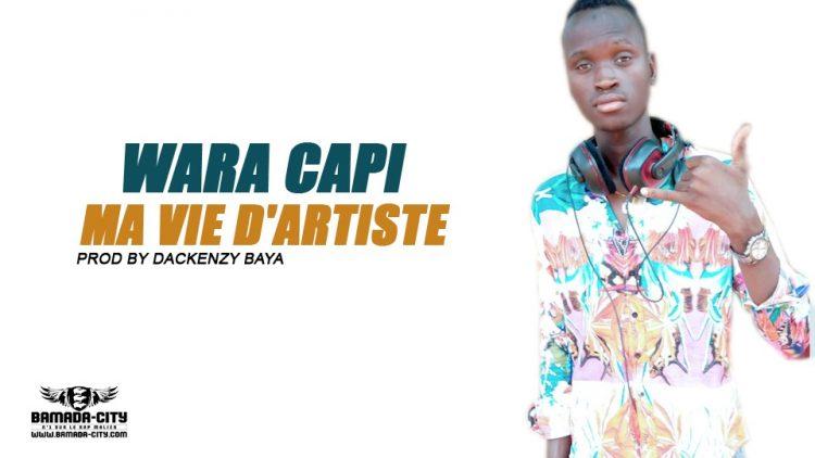 WARA CAPI - MA VIE D'ARTISTE - Prod by DACKENZY BAYA