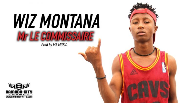 WIZ MONTANA - Mr LE COMMISSAIRE Prod by M3 MUSIC