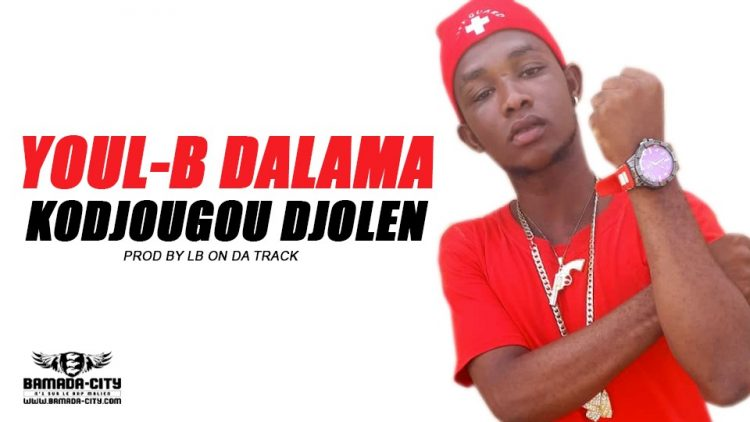 YOUL-B DALAMA - KODJOUGOU DJOLEN Prod by LB ON DA TRACK