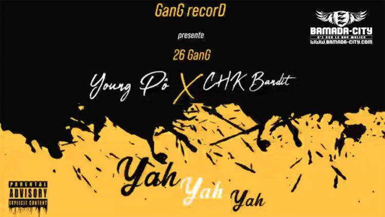 YOUNG PÔ Feat. CHK BANDIT - YAH YAH YAH (Son Officiel)
