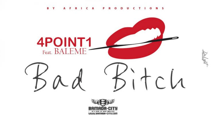 4POINT1 Feat. BALEME - BAD BITCH Prod by AFRICA PROD