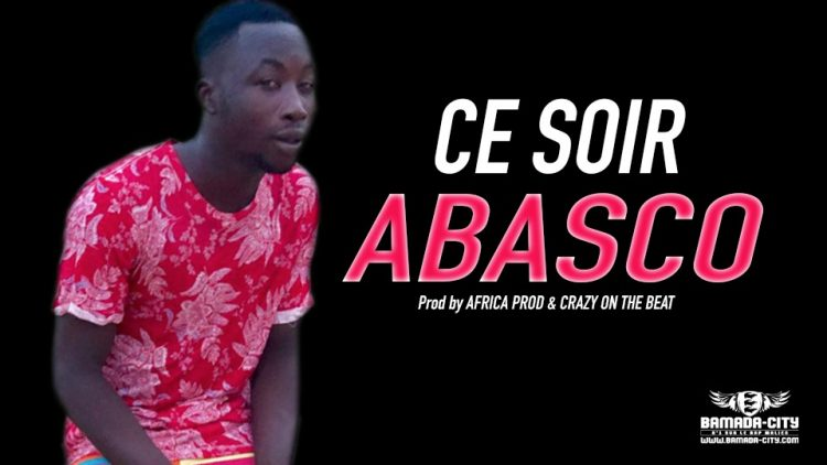 ABASCO - CE SOIR Prod by AFRICA PROD & CRAZY ON THE BEAT