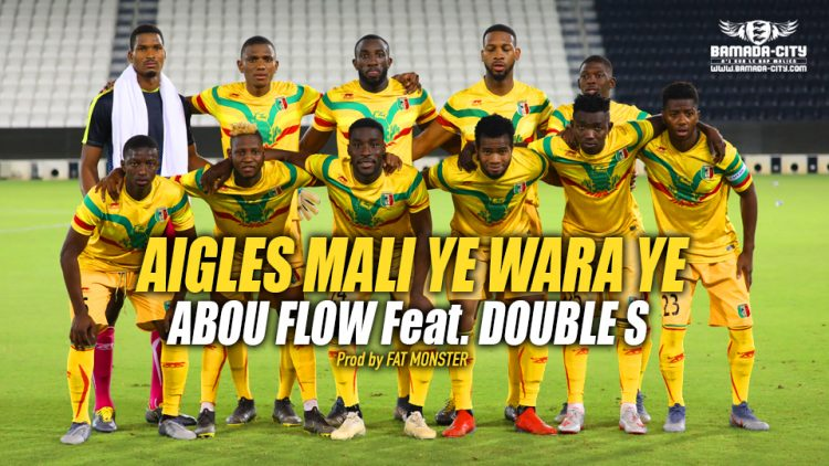 ABOU FLOW Feat. DOUBLE S - AIGLES MALI YE WARA YE - Prod by FAT MONSTER