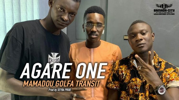 AGARE ONE - MAMADOU GOLFA TRANSIT Prod by SEYBA PROD