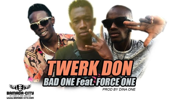 BAD ONE Feat. FORCE ONE - TWERK DON Prod by DINA ONE
