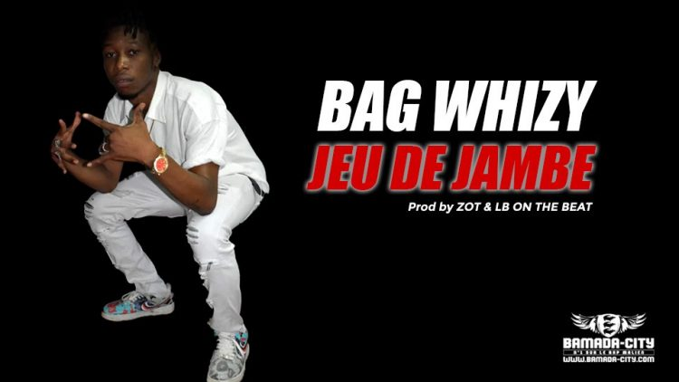 BAG WHIZY - JEU DE JAMBE Prod by ZOT & LB ON THE BEAT