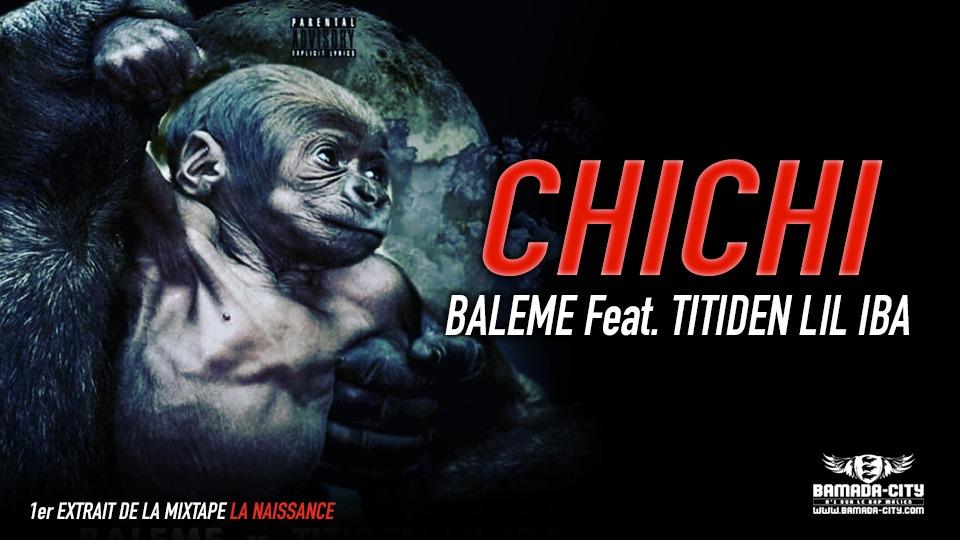 BALEME Feat. TITIDEN LIL IBA - CHICHI extrait de la mixtape LA NAISSANCE Prod by PIZZARO ON THE TRACK