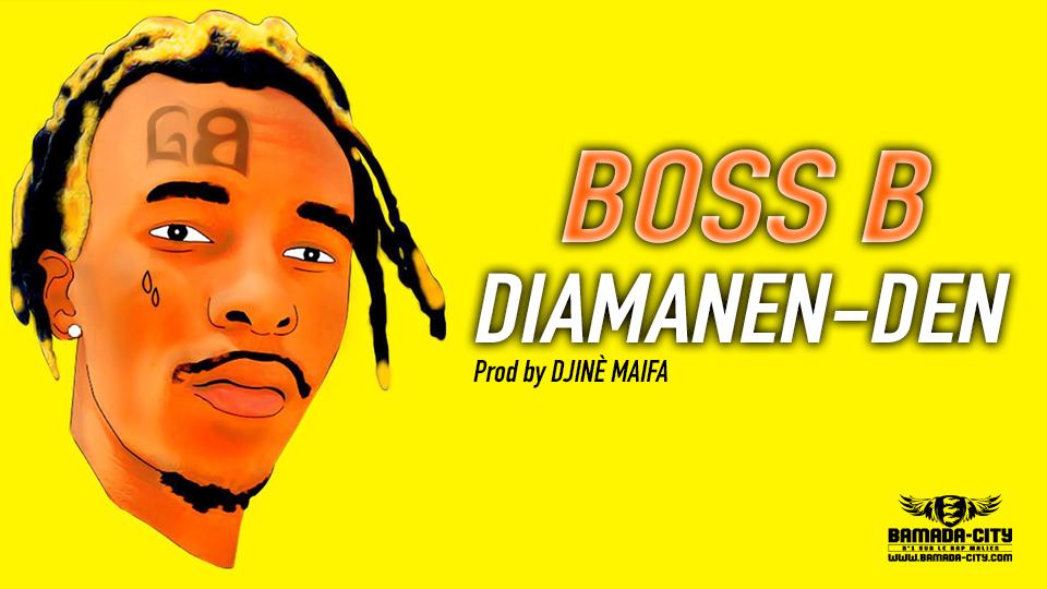 BOSS B - DIAMANEN-DEN Prod by DJINÈ MAIFA