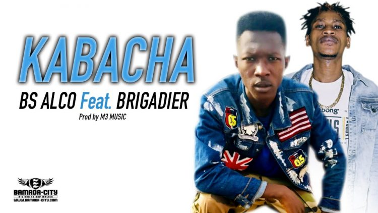 BS ALCO Feat. BRIGADIER - KABACHA Prod by M3 MUSIC
