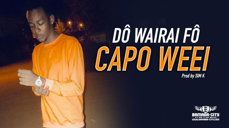 CAPO WEEI - DÔ WAIRAI FÔ Prod by SIM K