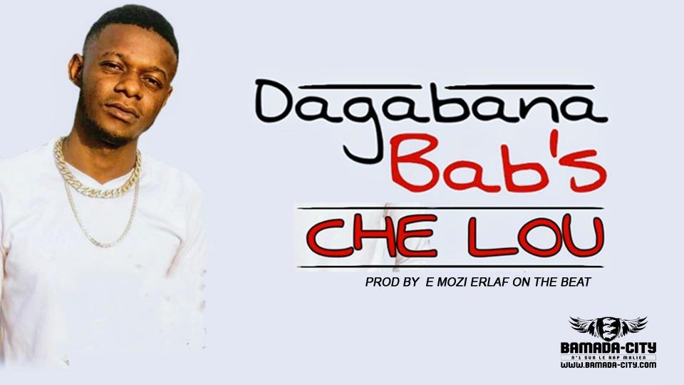 DAGABANA BAB'S - CHE LOU Prod by E MOZI ERLAF ON THE BEAT