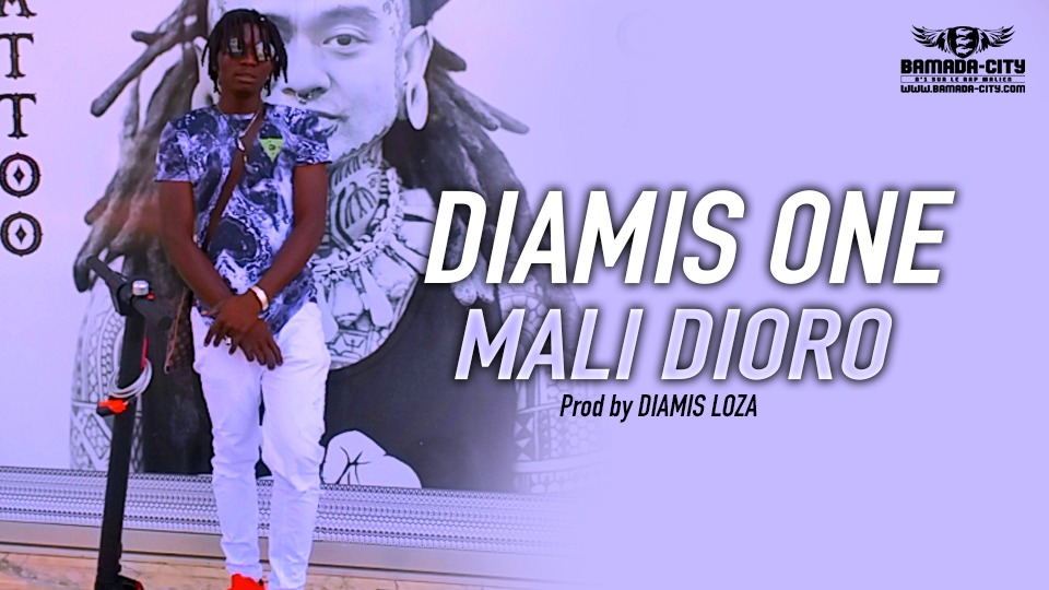 DIAMIS ONE - MALI DIORO Prod by DIAMIS LOZA