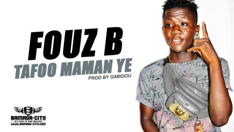 FOUZ B - TAFOO MAMAN YE - Prod by GABIDOU