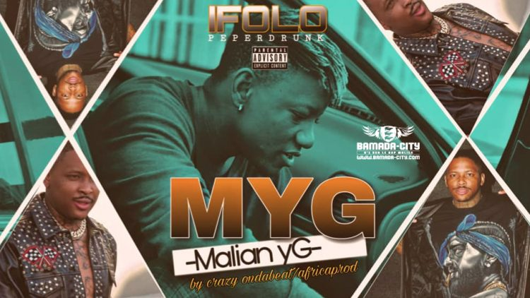 IFOLO - MYG (MALIAN YG) Prod by CRAZY ON THE BEAT & AFRICA PROD