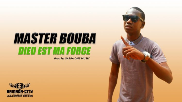 MASTER BOUBA - DIEU EST MA FORCE Prod by GASPA ONE MUSIC
