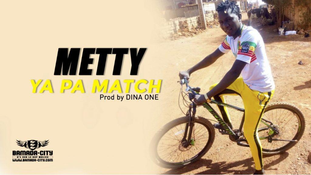 METTY - YA PAS MATCH - Prod by DINA ONE
