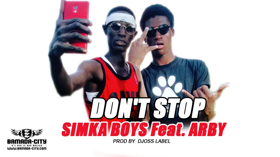 SIMKA BOYS Feat. ARBY - DON'T STOP Prod by DJOSS LABEL