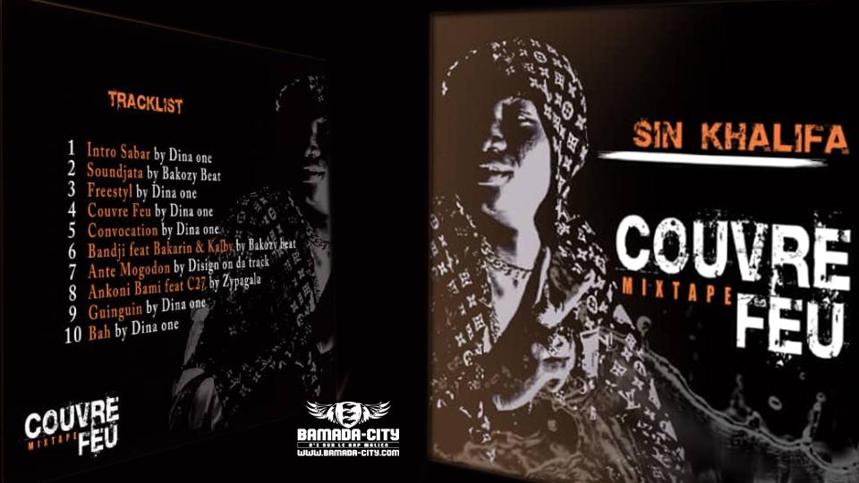 SIN KHALIFA - COUVRE FEU (Mixtape Complète)