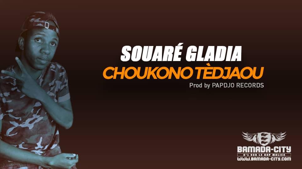 SOUARÉ GLADIA - CHOUKONO TÈDJAOU Prod by PAPDJO RECORDS