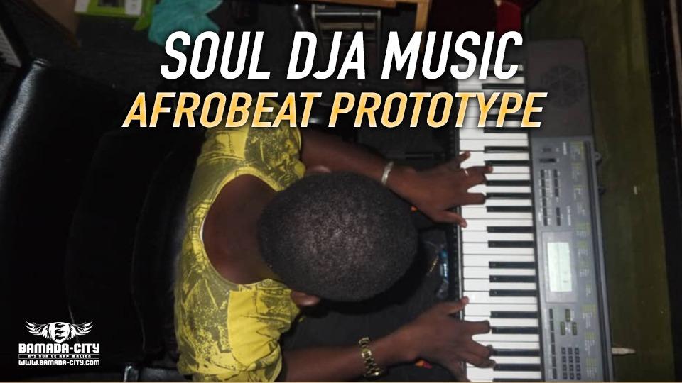 SOUL DJA MUSIC - AFROBEAT PROTOTYPE Prod by SOUL DJA MUSIC