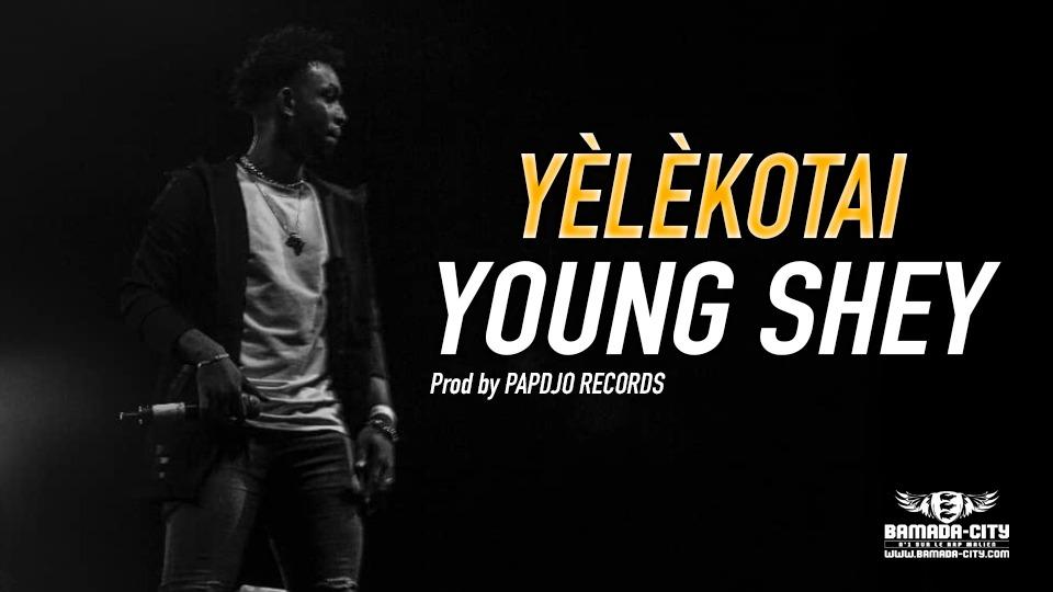 YOUNG SHEY - YÈLÈKOTAI -Prod by PAPDJO RECORDS