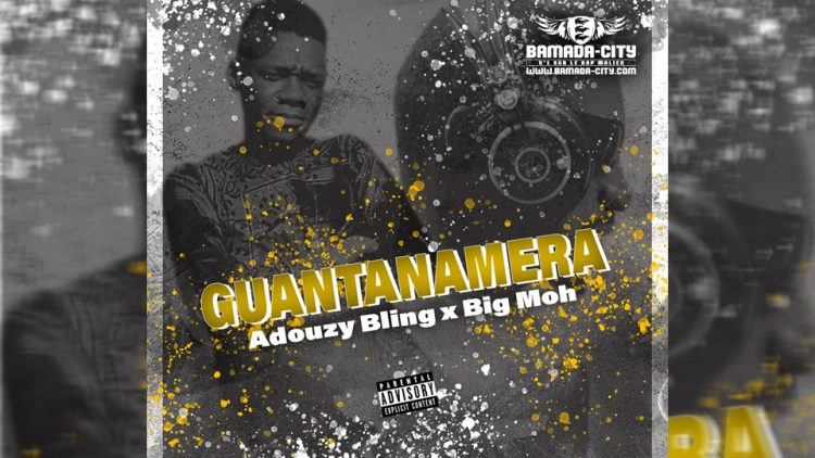 ADOUZY BLING Feat. BIG MOH - GUANTANAMERA - Prod by GASPA ONE MUSIC