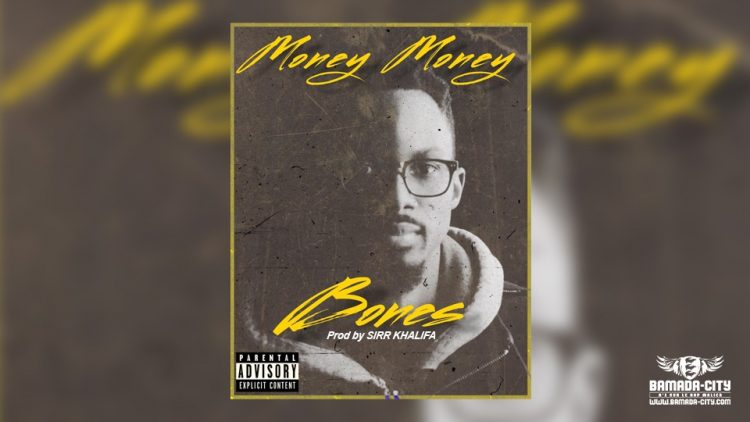 BONES - MONEY MONEY Prod by SIRR KHALIFA