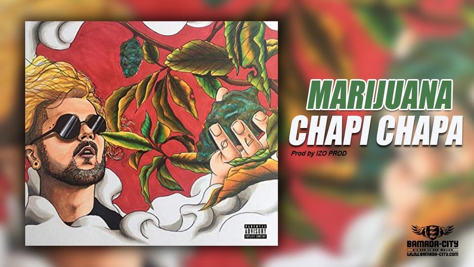 CHAPI CHAPA - MARIJUANA Prod by IZO PROD