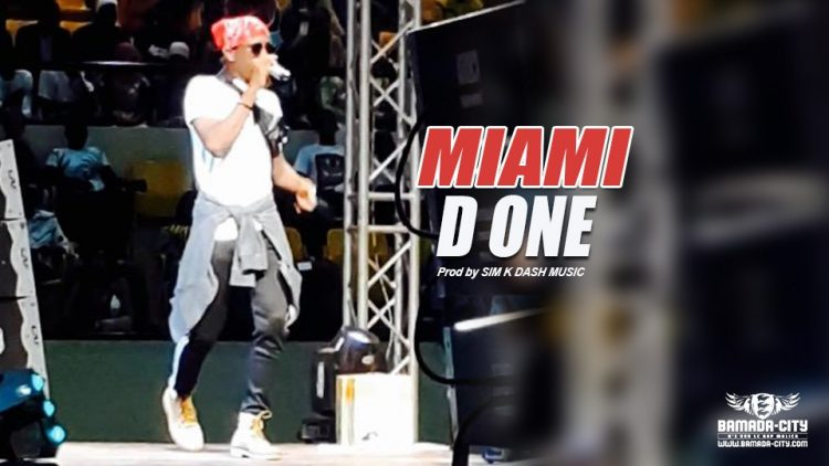 D ONE - MIAMI Prod by SIM K DASH MUSIC