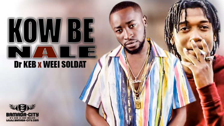 Dr KEB Feat. WEEI SOLDAT - KOW BE NALE - Prod by WEEI SOLDAT & HUSTLER ENTERTAINMENT