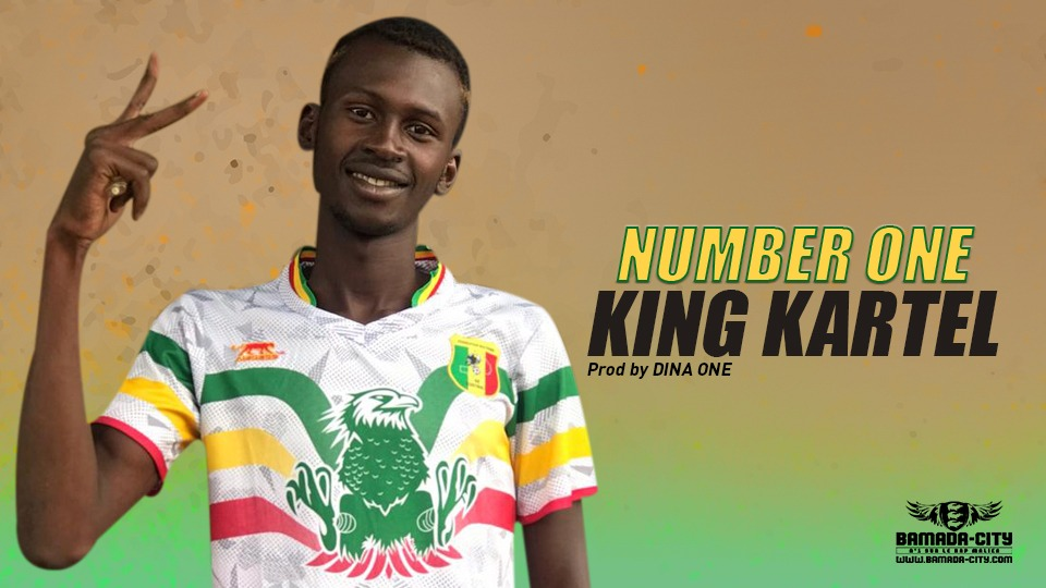 KING KARTEL - NUMBER ONE Prod by DINA ONE