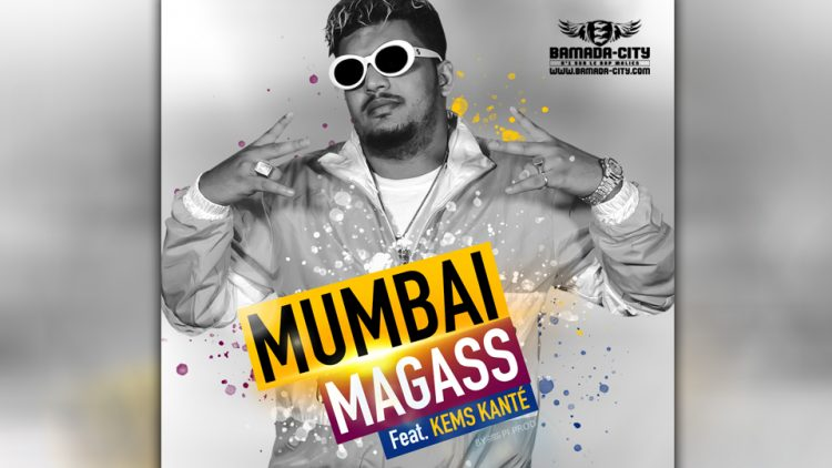 MAGASS Feat. KEMS KANTÉ - MUMBAI