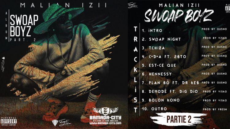 MALIAN IZII – SWOAP BOYZ (Album Partie 2)
