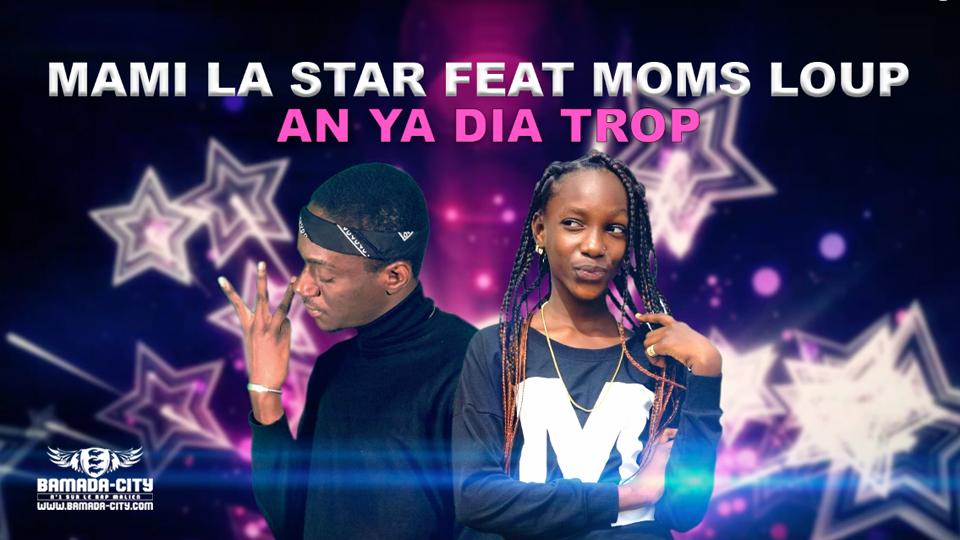 MAMI LA STAR Feat. MOMS LOUP - AN YA DIA TROP
