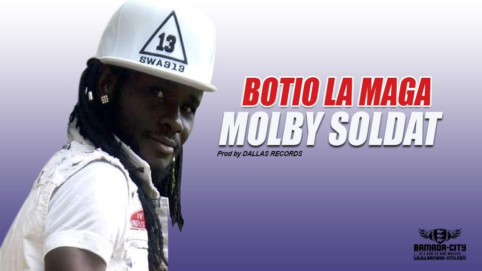 MOLBY SOLDAT - BOTIO LA MAGA Prod by DALLAS RECORDS