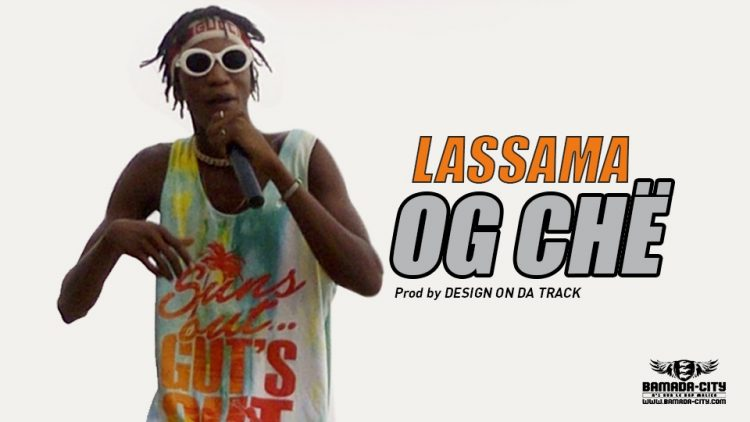 OG CHË - LASSAMA - Prod by DESIGN ON DA TRACK
