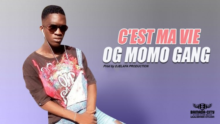 OG MOMO GANG - C'EST MA VIE - Prod by DJELAFA PRODUCTION