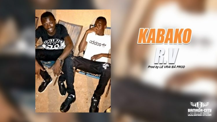 R.V - KABAKO Prod by LE VRAI BÂ PROD
