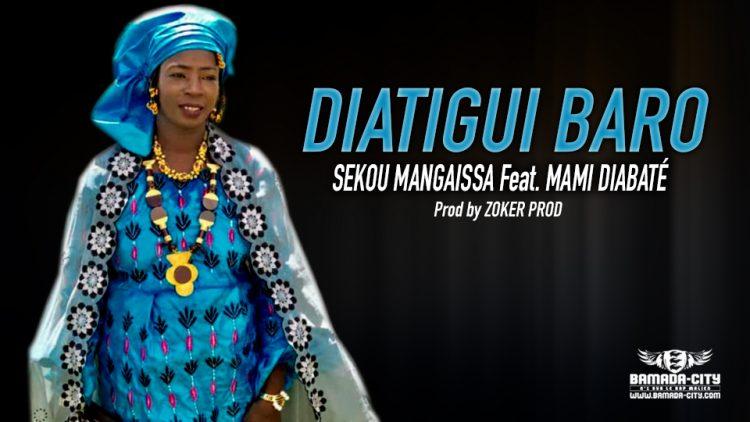 SEKOU MANGAISSA Feat. MAMI DIABATÉ - DIATIGUI BARO - Prod by ZOKER PROD