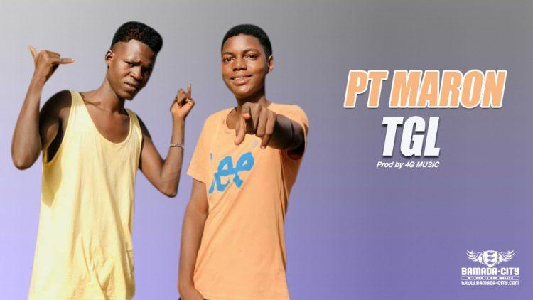 TGL - PT MARON Prod by 4G MUSIC