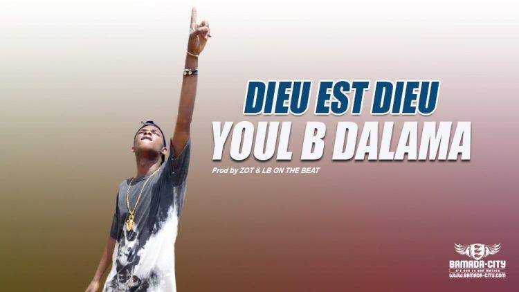 YOUL B DALAMA - DIEU EST DIEU Prod by ZOT & LB ON THE BEAT