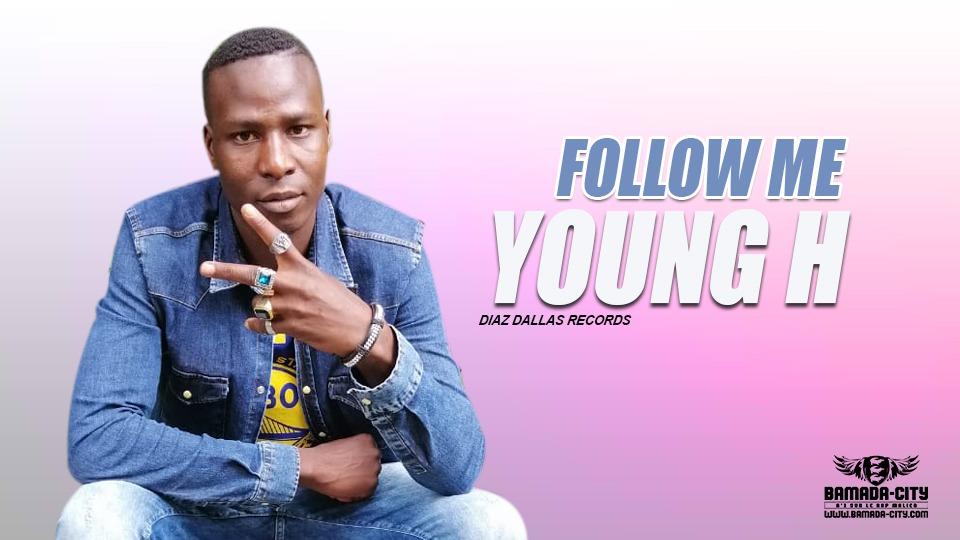 YOUNG H - FOLLOW ME - DIAZ DALLAS RECORDS