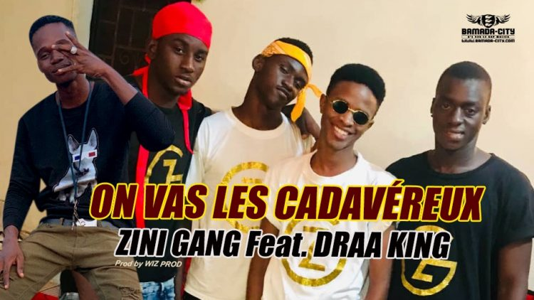 ZINI GANG Feat. DRAA KING - ON VAS LES CADAVÉREUX - Prod by - WIZ PROD