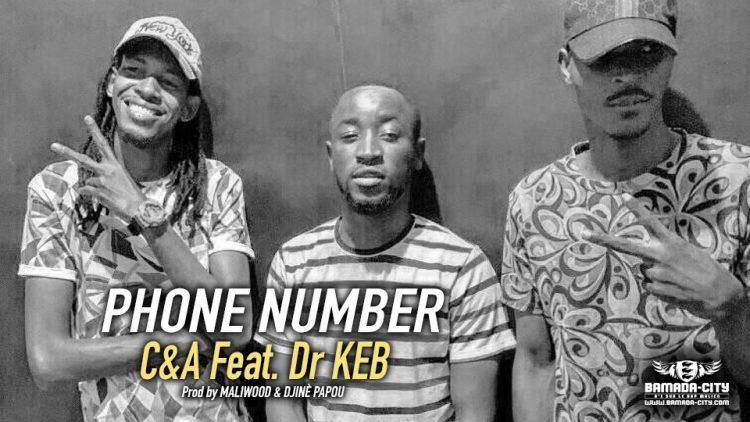 C&A Feat. Dr KEB - PHONE NUMBER - Prod by MALIWOOD & DJINÈ PAPOU