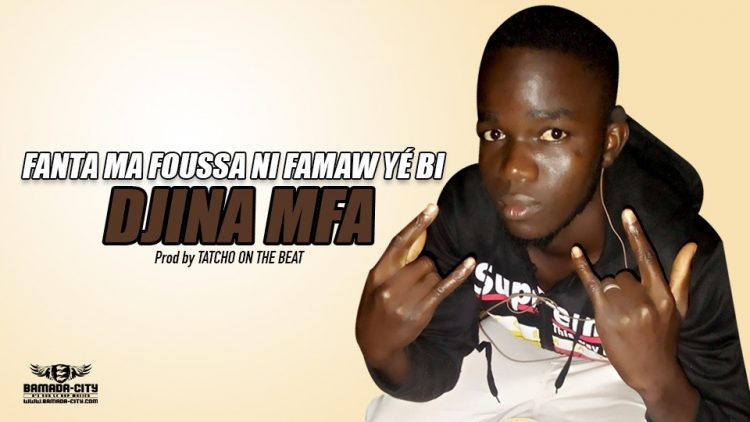 DJINA MFA - FANTA MA FOUSSA NI FAMAW YÉ BI - Prod by TATCHO ON THE BEAT
