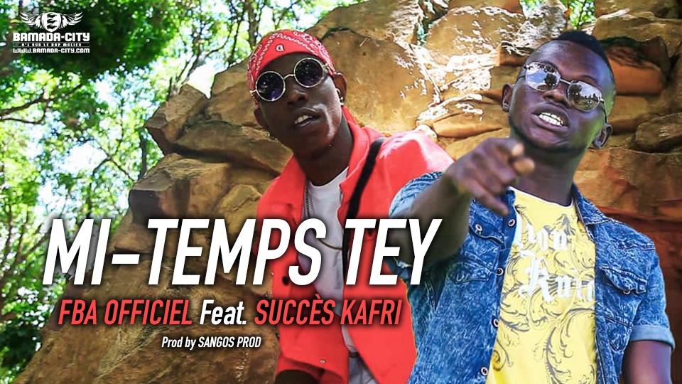 FBA OFFICIEL Feat. SUCCÈS KAFRI - MI-TEMPS TEY - Prod by SANGOS PROD