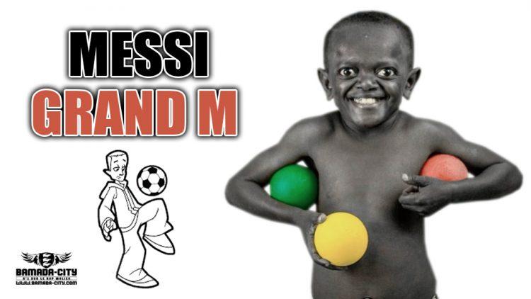 GRAND M - MESSI - Prod by ZACK PROD